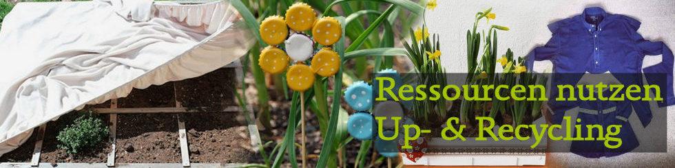 Ressourcen schützen / Up- und Recycling